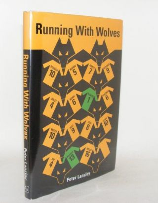 RUNNING WITH WOLVES. LANSLEY Peter.