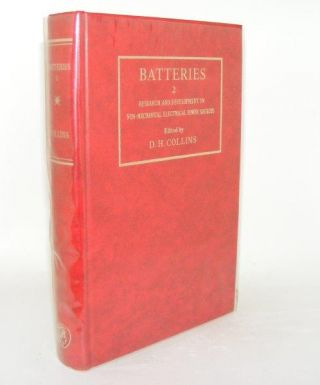 BATTERIES 2 Research and Development in Non-Mechanical Electrical Power Sources. COLLINS D. H.