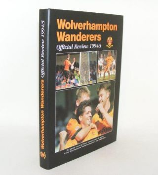 WOLVERHAMPTON WANDERERS Official Review 1994/5. HENNESSY Lorraine GORDOS Steve.