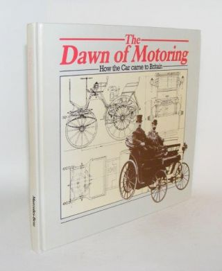 THE DAWN OF MOTORING How the Car came to Britain. JOHNSON Erik