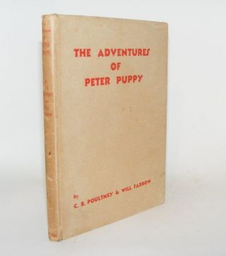 THE ADVENTURES OF PETER PUPPY. FARROW Will POULTNEY C. B