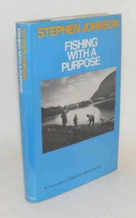 FISHING WITH A PURPOSE. JOHNSON Stephen